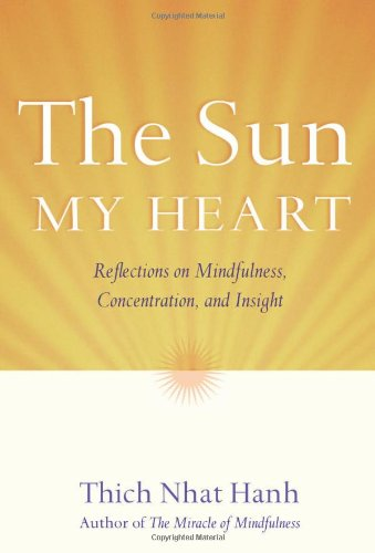 The Sun My Heart - Thich Nhat Hanh