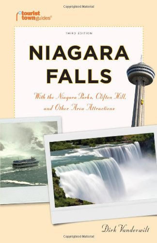 Niagara Falls: With the Niagara Parks, Clifton Hill, and Other Area Attractions (Tourist Town Guides) - Dirk Vanderwilt
