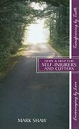Hope & Help for Self-Injurers and Cutters - Shaw, Mark E.