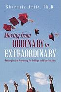 Moving from Ordinary to Extraordinary: Strategies for Preparing for College and Scholarships