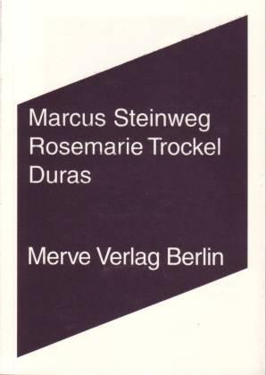 Duras - Steinweg, Marcus/ Trockel, Rosemarie
