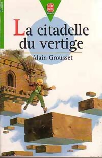 La citadelle du vertige - Alain Grousset