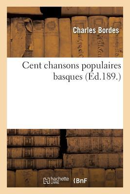Cent Chansons Populaires Basques (Paperback or Softback) - Bordes, Charles