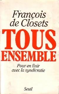 Tous ensemble - François De Closets