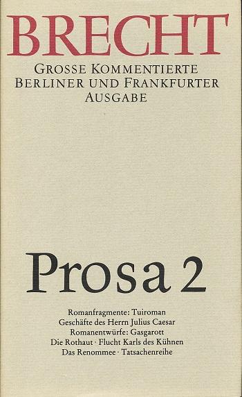 Prosa 2. Romanfragmente und Romanentwürfe. Bearbeitet von Wolfgang Jeske. - Brecht, Bertolt