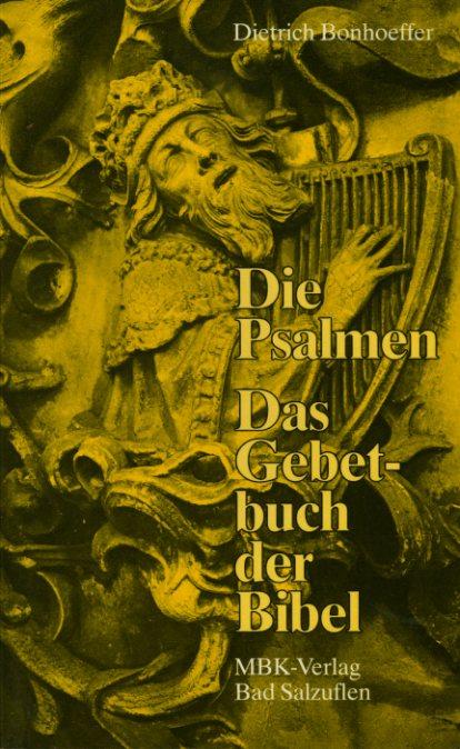 Die Psalmen Das Gebetbuch der Bibel.