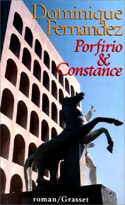 Porfirio et Constance - Dominique Fernandez