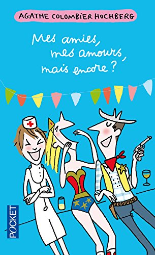 Mes Amies, Mes Amours, Mais Encore ? (French Edition) - Agathe Colombier Hochberg