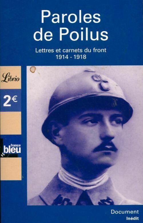 Paroles de poilus. Anthologie. Lettres du front 1914-1918 - Collectif