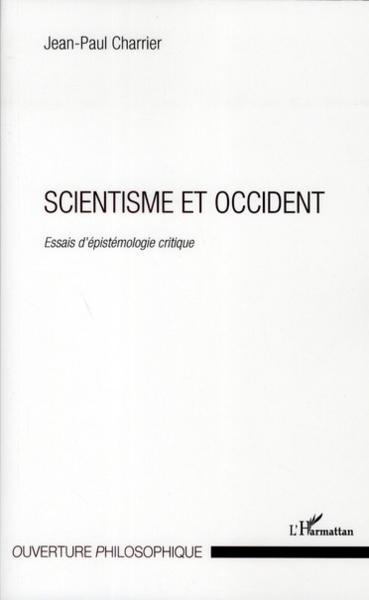 scientisme et Occident - essais d'épistémologie critique - Charrier, Jean-Paul