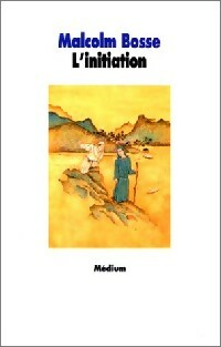 L'initiation - Malcolm Bosse