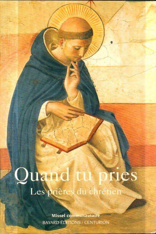 Quand tu pries : Les prières du chrétien - Michel Wackenheim