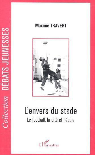 L'Envers Du Stade ; Le Football, La Cite Et L'Ecole