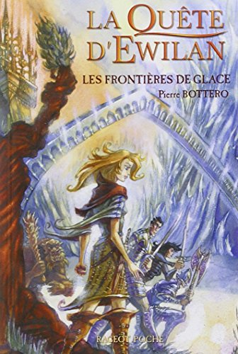 Les Frontieres De Glace (French Edition) - Pierre Bottero