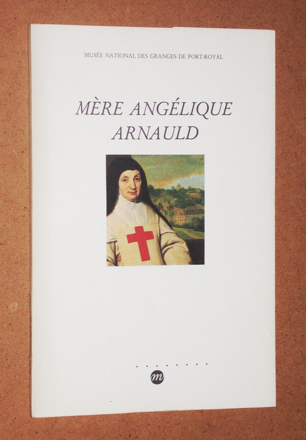 Mere Angelique Arnauld (French Edition)