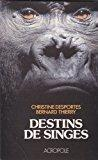Destins de singes - Desportes-c,thierry-