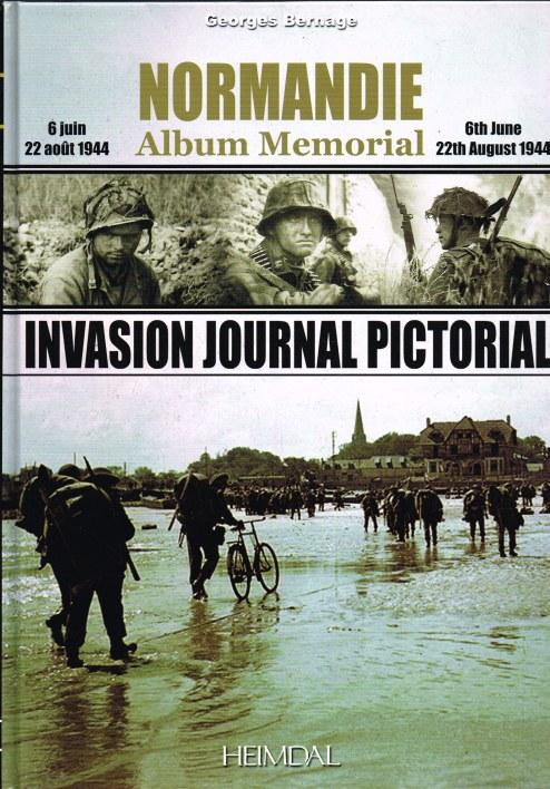 NORMANDIE ALBUM MEMORIAL 6 JUIN - 22 AOUT 1944 / INVASION JOURNAL PICTORIAL 6TH JUNE - 22 AUGUST 1944 - Bernage, G.