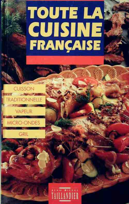 Toute la cuisine française - Martine Boutron