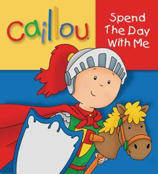 Caillou: Spend the Day with Me (Touch and Feel series) - L'Heureux, Christine