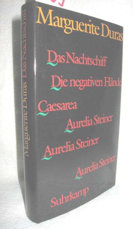 Das Nachtschiff. Caesarea. Die negativen Hände. Aurelia Steiner. Aurelia Steiner. Aurelia Steiner.