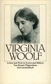 Virginia Woolf : Leben u. Werk in Texten u. Bildern.
