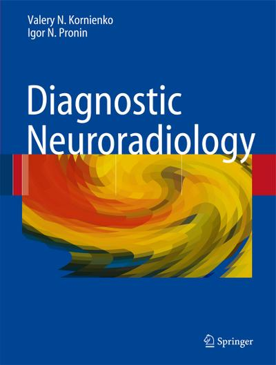 Diagnostic Neuroradiology - Valery N. Kornienko