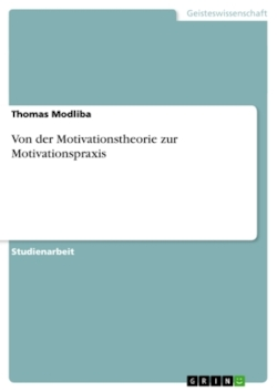 Von der Motivationstheorie zur Motivationspraxis - Modliba, Thomas