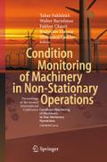 """Condition Monitoring of Machinery in Non-Stationary Operations: Proceedings of the Second International Conference """"Condition Monitoring of Machinery in Non-Stationnary Operations"""" CMMNO'2012"""