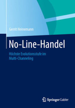 No-Line-Handel: Höchste Evolutionsstufe im Multi-Channeling (German Edition)