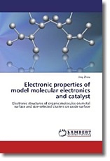 Electronic properties of model molecular electronics and catalyst - Zhou, Jing