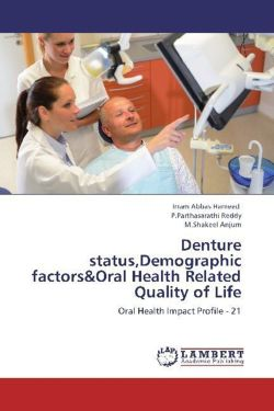 Denture status,Demographic factors&Oral Health Related Quality of Life - Hameed, Irram Abbas / Reddy, P. Parthasarathi / Anjum, M. Shakeel