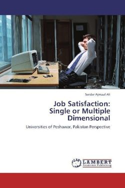 Job Satisfaction:  Single or Multiple Dimensional - Ajmaal Ali, Sardar