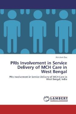 PRIs Involvement in Service Delivery of MCH Care in West Bengal - Das, Arindam