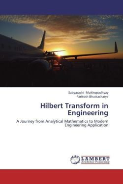 Hilbert Transform in Engineering - Mukhopadhyay, Sabyasachi / Bhattacharya, Paritosh