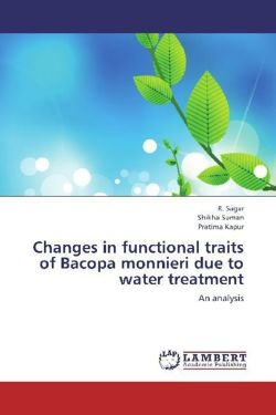 Changes in functional traits of Bacopa monnieri due to water treatment - Sagar, R. / Suman, Shikha / Kapur, Pratima