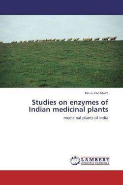 Studies on enzymes of Indian medicinal plants - Malla, Rama Rao
