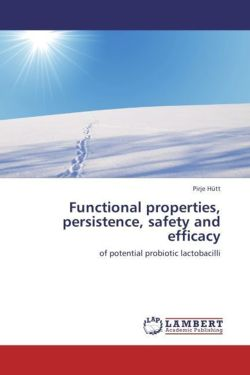 Functional properties, persistence, safety and efficacy: of potential probiotic lactobacilli