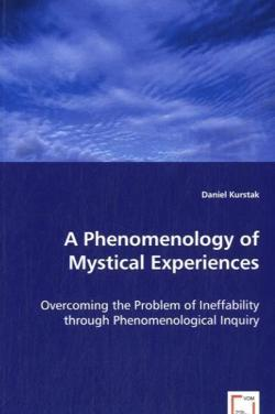 A Phenomenology of Mystical Experiences - Kurstak, Daniel