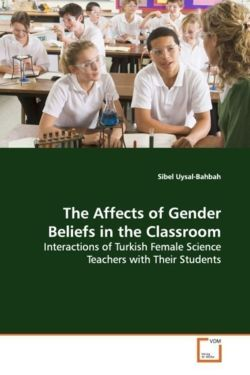 The Affects of Gender Beliefs in the Classroom - Uysal-Bahbah, Sibel