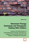 Movement Therapy Techniques and Therapeutic Holding With Children