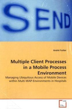 Multiple Client Processes in a MobileProcess Environment - Futter, André