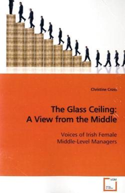 The Glass Ceiling: A View from the Middle