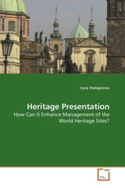 Heritage Presentation: How Can It Enhance Management of the World Heritage Sites?