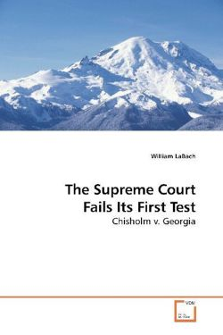 The Supreme Court Fails Its First Test - LaBach, William