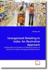 Unorganized Retailing In India: An Illustrative Approach