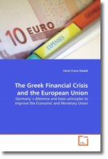 The Greek Financial Crisis and the European Union: Germany's dilemma and basic principles to improve the Economic and Monetary Union