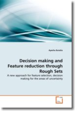 Decision making and Feature reduction through Rough Sets - Butalia, Ayesha