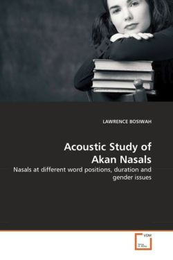 Acoustic Study of Akan Nasals - BOSIWAH, LAWRENCE