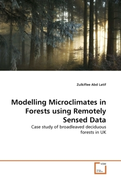 Modelling Microclimates in Forests using Remotely Sensed Data