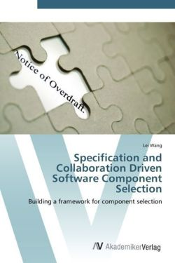 Specification and Collaboration Driven Software Component Selection - Wang, Lei